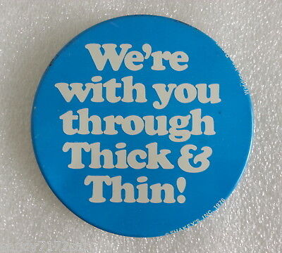 Pinback Button Shakey's We're With You Through Thick and Thin 1976 Vintage One