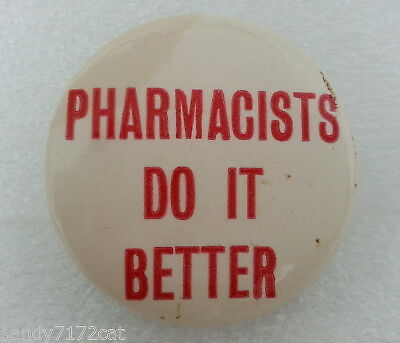 Pinback Button Pharmacists Do It Better 1970s Vintage Humor White Red Round
