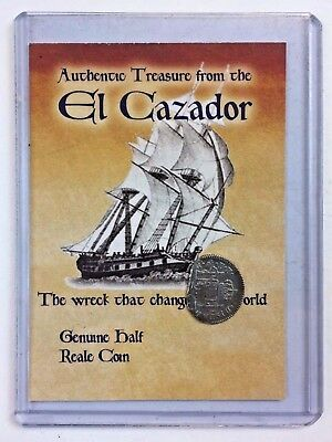 El Cazador Shipwreck silver Spain 1/2 Real Coin and Certificate
