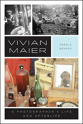 Vivian Maier: A Photographer's Life and Afterlife by Pamela Bannos Hardcover Boo