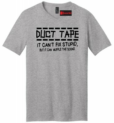 3c1536bf7 Duct Tape Cant Fix Stupid Can Muffle Sound Funny Mens V-Neck T Shirt Rude