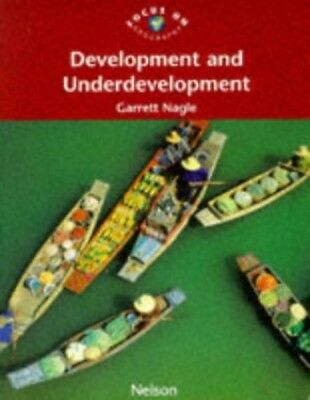 Focus on Geography - Development and Underdevelop... by Nagle, Garrett Paperback