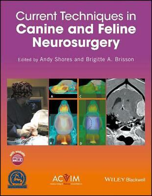 Current Techniques in Canine and Feline Neurosurgery by Andy Shores Hardcover Bo