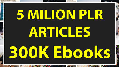 Massive 5 Million PLR Articles, 300.000.000 ebooks Plus 22 GIFTS