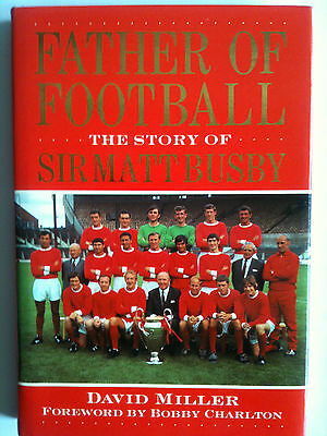 Hardback; Father of Football Matt Busby Manchester United