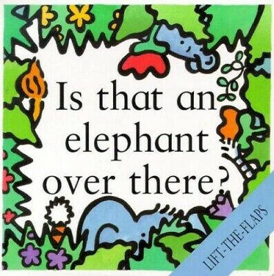 Is That an Elephant Over There? (Lift the Flap Boa... by Elgar, Rebecca Hardback
