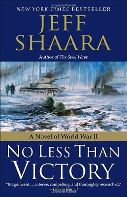 No less than victory: a Novel of World War II by Shaara, Jeff Book The Cheap