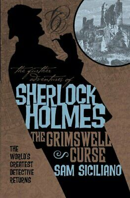 The Further Adventures of Sherlock Holmes - The Grimswell Cu... by Sam Siciliano