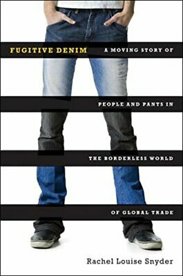 Fugitive Denim A Moving Story of People and ... by Snyder, Rachel Louis Hardback