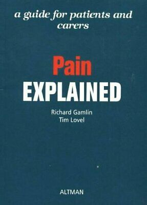 Pain Explained: A Guide for Patients and Ca... by Richard Gamlin and T Paperback
