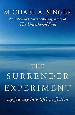 The Surrender Experiment: My Journey into Life's Perfec... by Singer, Michael A.