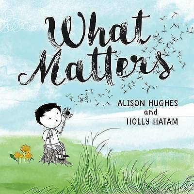 What Matters by Hughes, Alison 9781459809109 -Hcover