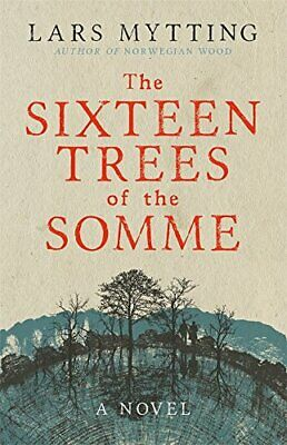 The Sixteen Trees of the Somme Book The Cheap Fast Free Post