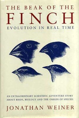 The Beak of the Finch: Story of Evolution in Our... by Weiner, Jonathan Hardback