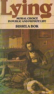 Lying: Moral Choice in Public and Private Life by Bok, Sissela Paperback Book