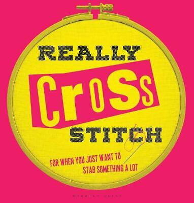 Really Cross Stitch: For when you just want to stab something a lot Hardcover Bo