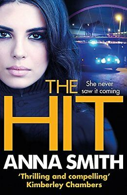 The Hit: A gripping gritty thriller that will h by Anna Smith New Paperback Book
