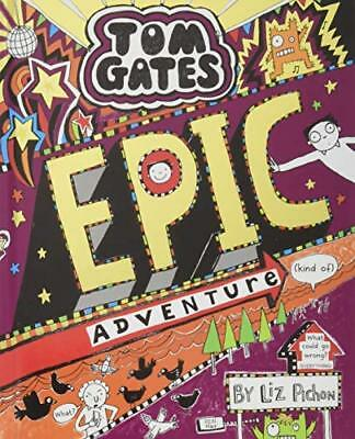 Tom Gates: Epic Adventure (kind of) by Liz Pichon New Hardcover Book