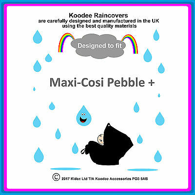 """RAINCOVER by Koodee designed to fit """"Maxi Cosi Pebble +"""" Car Seat Made in UK BN"""