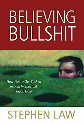 Believing Bullshit: How Not to Get Sucked into an In... by Stephen Law Paperback