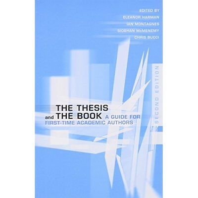 The Thesis and the Book: A Guide for First-Time Academi