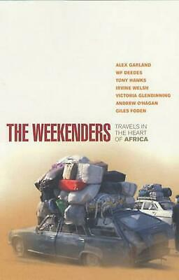 The Weekenders: Travels in the Heart of Africa by Giles Foden Paperback Book Fre