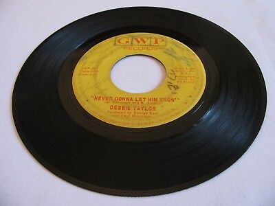 Debbie Taylor - Never Gonna Let Him Know / Let's Prove Them Wrong - Gwp
