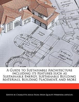 A Guide Sustainable Architecture Including Features Such by Adele Charlotte