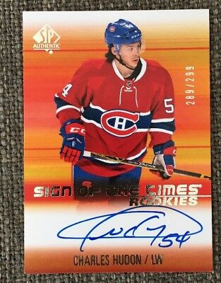 2015 Sp Charles Hudon Sign Of The Times Rookie 289/299 Montreal Canadiens