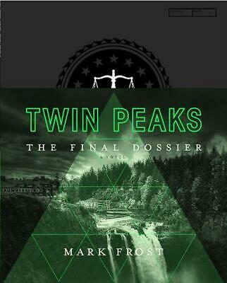 Twin Peaks: the Final Dossier by Mark Frost Hardcover Book