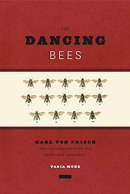 Dancing Bees: Karl Von Frisch and the Discovery of the Honeybee Language by Tani