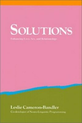 Solutions: Practical and Effective Antidotes ... by L.Cameron- Bandler Paperback