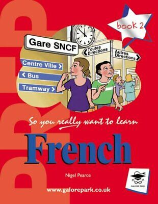 So You Really Want to Learn French Book 2: A Textbo... by Nigel Pearce Paperback