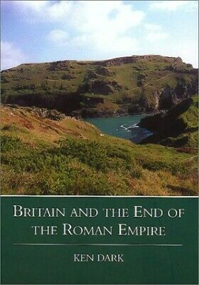Britain and the End of the Roman Empire by Dark, Ken Hardback Book The Cheap