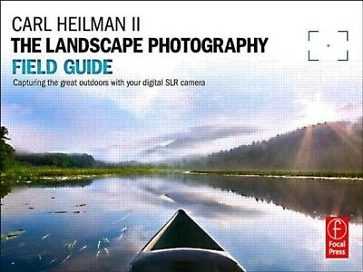 The Landscape Photography Field Guide Capturing Your Great Outdo by Heilman II C