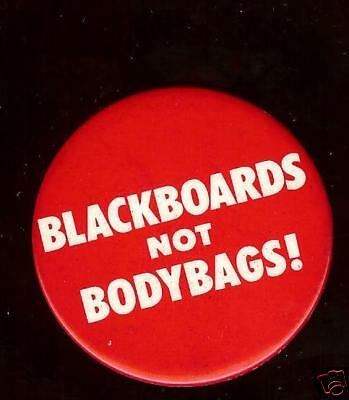 BLACKBOARDS Not BODYBAGS ! old PEACE Pin