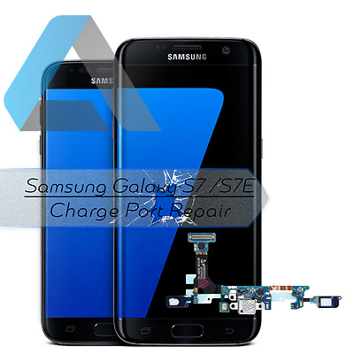 Samsung Galaxy S7 / S7 Edge Charger Port Repair Replacement Service All Variants