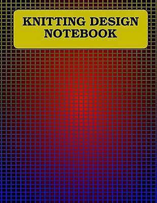 Knitting Design Notebook 025 X 02 Rectangles 120 Pages by Graph Paper More