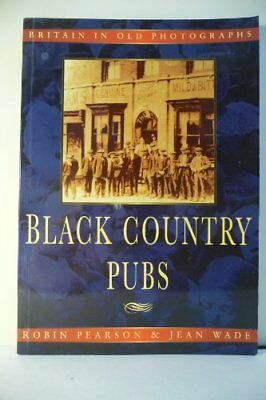 Black Country Pubs in Old Photographs by Wade, Jean Paperback Book The Cheap