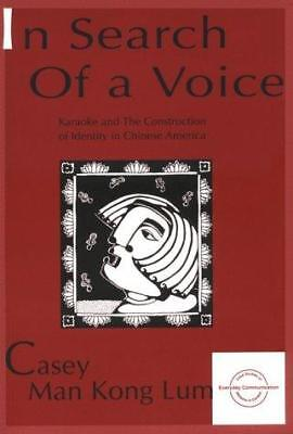 In Search of a Voice : Karaoke and the Construction of Identity in Chinese...