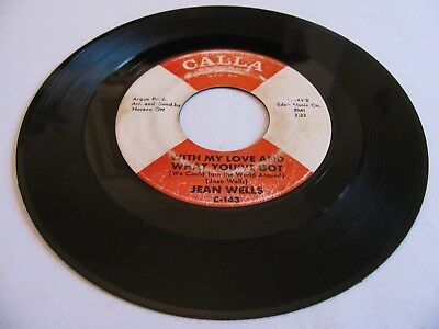 Jean Wells - With My Love And What You've Got / Have A Little Mercy - Calla 143