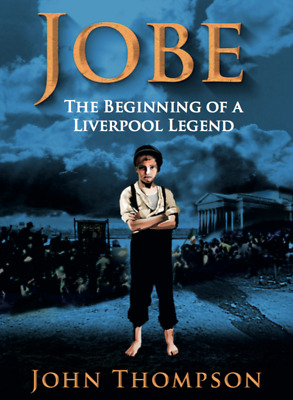 Jobe The Beginning of a Liverpool Legend by John Thompson Paperback New