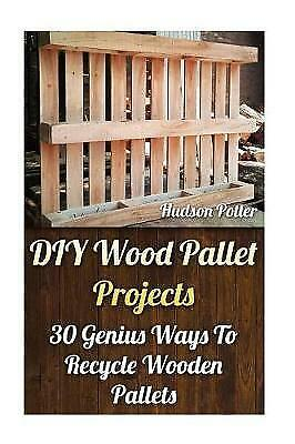 DIY Wood Pallet Projects 30 Genius Ways Recycle Wooden Pallet by Potter Hudson