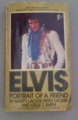 ELVIS: Portrait of a Friend  by Mary Lacker, Patsy Lacker and Leslie S. SMith