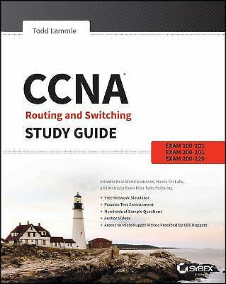 CCNA Routing and Switching Study Guide : Exams 100-101, 200-101, And 200-120