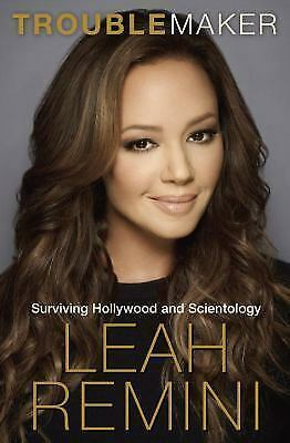 Troublemaker: Surviving Hollywood and Scientology by Leah Remini - HARDCOVER-NEW