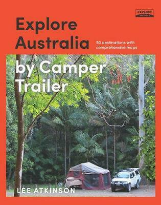 Explore Australia by Camper Trailer by Lee Atkinson Paperback Book Free Shipping
