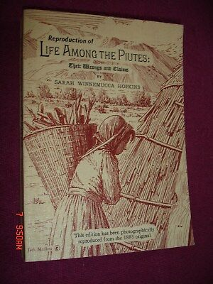 Reproduction of LIFE AMOUNT THE PIUTES by Sarah Winnemucca Hopkins 1969 1st Ed