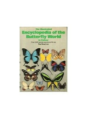 The Illustrated Encyclopedia of the Butterfly World by Smart, Paul Hardback The