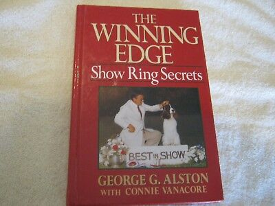 SIGNED GEORGE G. ALSTON - THE WINNING EDGE: SHOW RING SECRETS - DOGS - RARE Hb